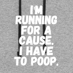 I'm running for a cause i have to poop - Colorblock Hoodie