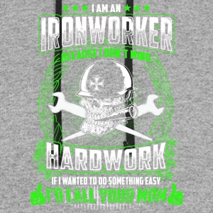 I Am A Ironworker Because I Don't Mind Hardwork - Colorblock Hoodie