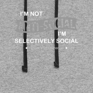 I'm not anti-social. I'm selectively Social. - Colorblock Hoodie