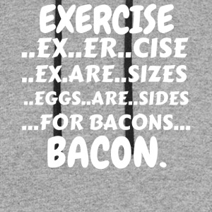 Exercise Bacon Shirt (Exercise Eggs Are Sides For - Colorblock Hoodie