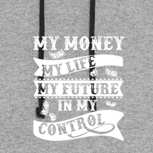 My Money my life my future - Colorblock Hoodie