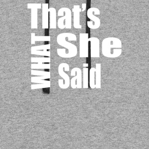 Thats What She Said - Colorblock Hoodie
