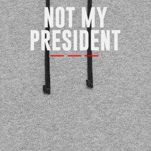 Not My President - Colorblock Hoodie