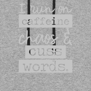 I Run On Caffeine Chaos Cuss - Colorblock Hoodie