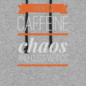 I Run on Caffeine Chaos Cuss Words - Colorblock Hoodie