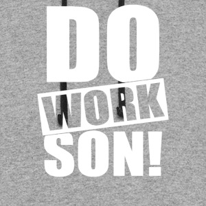 Do Work Son - Colorblock Hoodie