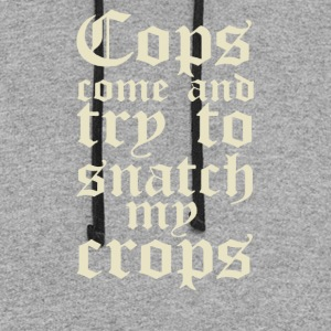 Cops come and try to snatch my crops - Colorblock Hoodie