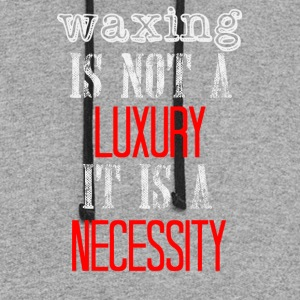 Waxing is not a luxury, it is a necessity - Colorblock Hoodie
