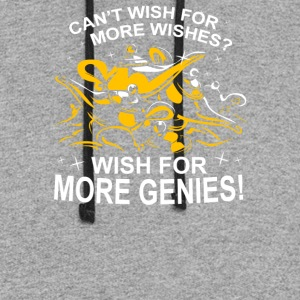 Cant Wish For More Wishes Wish For More Genies - Colorblock Hoodie