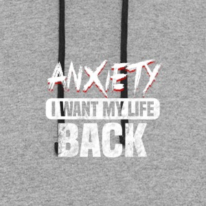 Anxiety i want my life back.. It's qoute. - Colorblock Hoodie