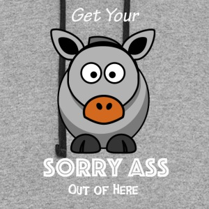 Get Your Sorry Ass Out of Here - Colorblock Hoodie
