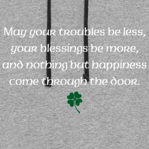 May your troubles be less, your blessings be more - Colorblock Hoodie