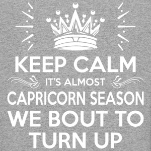 Keep Calm Almost Capricorn Season We Bout Turn Up - Colorblock Hoodie