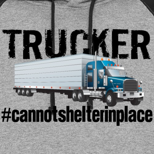 Trucker Shelter In Place - Unisex Colorblock Hoodie