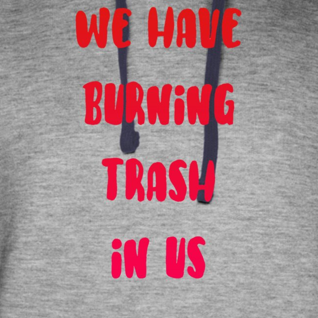 We Have Burning Trash In Us - Uncle Jim
