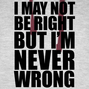 I May Not Be Right - Colorblock Hoodie