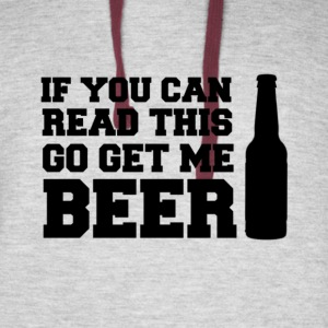 If You Can Read This, Go Get Me BEER! - Colorblock Hoodie