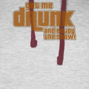 Get Me Drunk And Enjoy The Show - Colorblock Hoodie