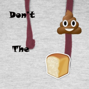 Don't Sh*t The Bread - Colorblock Hoodie
