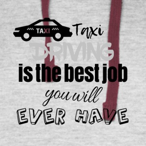 Taxi driving is the best job you will ever have - Colorblock Hoodie