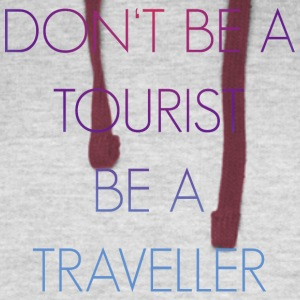 Don't be a tourist be a traveller. - Colorblock Hoodie