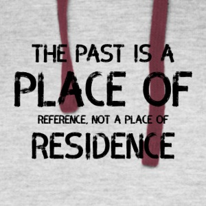 The Past Is A Place Of Reference Not Residence - Colorblock Hoodie