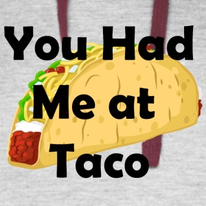 You Had Me At Taco Shirt - Colorblock Hoodie
