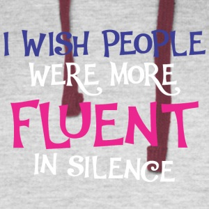 I Wish People Were More Fluent In Silence - Colorblock Hoodie