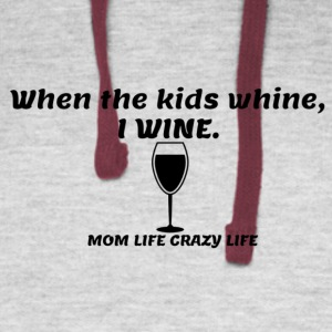 When they whine, I WINE! - Colorblock Hoodie