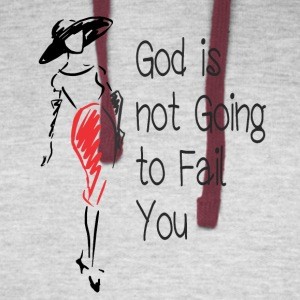 God is Not Going to Fail You - Colorblock Hoodie