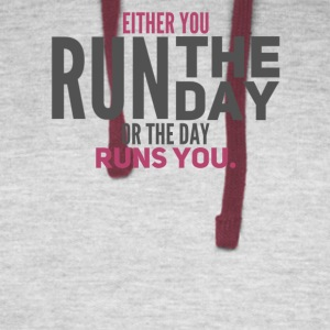 Either You Run The Day or The Day Runs You - Colorblock Hoodie