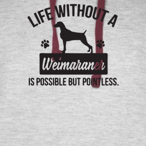 Life Without A Weimaraner Is Possible But Pointles - Colorblock Hoodie