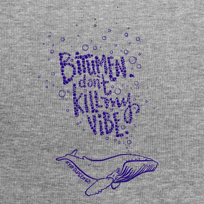 bitumen don't kill my vibe - navy