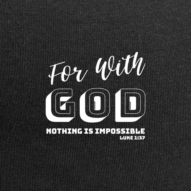 for with God nothing is impossible-shelly shelton