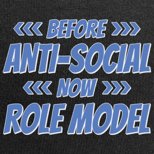 Before - Anti Social - Now - Role Model