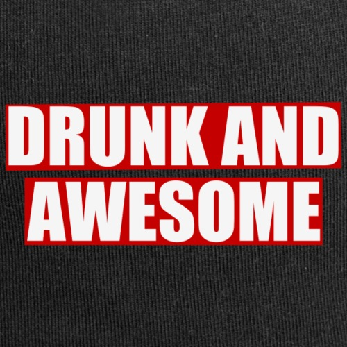Drunk and awesome