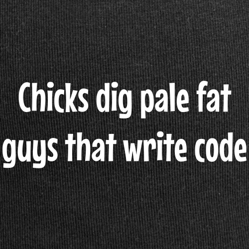 Chicks dig pale fat guys that write code