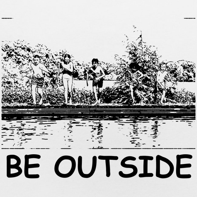 Be Outside
