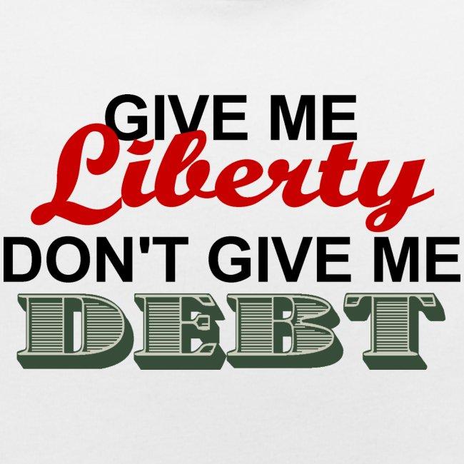 LIBERTY NOT DEBT