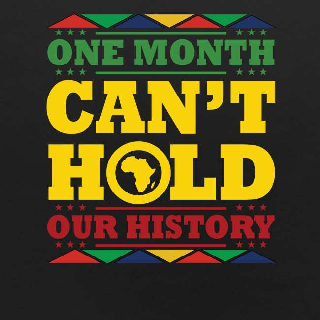 One Month Can't Hold Us - Dashiki Pride