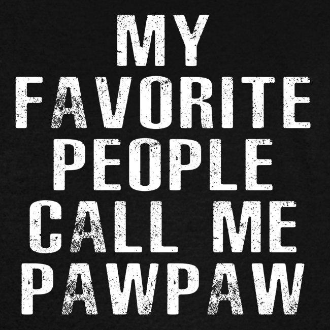 My Favorite People Called me PawPaw