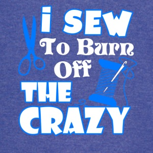 I Sewing To Burn Off The Crazy Shirt - Vintage Sport T-Shirt