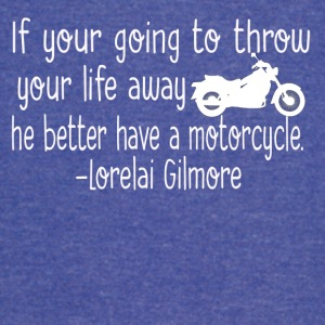 He better have a motorcycle - Vintage Sport T-Shirt