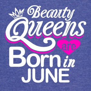 Beauty Queens Born in June - Vintage Sport T-Shirt
