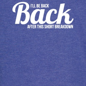I ll be back after this short breakdown - Vintage Sport T-Shirt