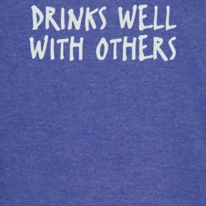 Drinks Well With Others - Vintage Sport T-Shirt