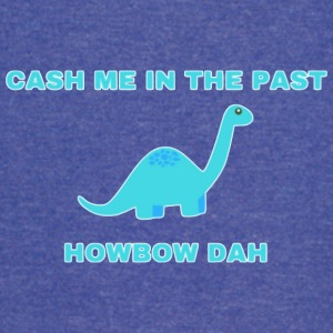 Cash Me In The Past... How Bow Dah - Vintage Sport T-Shirt