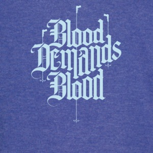 Blood demands blood - Vintage Sport T-Shirt