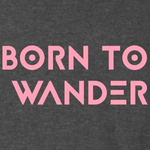 Born to Wander - Vintage Sport T-Shirt