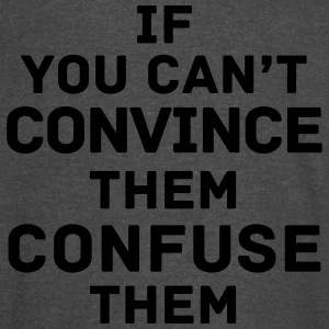 If You Can't Convince Them - Vintage Sport T-Shirt